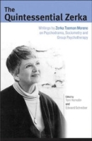 The Quintessential Zerka: Writings by Zerka Toeman Moreno on Psychodrama, Sociometry and Group Psychotherapy артикул 901a.
